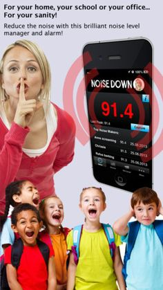 Noise Down - sound manager alarm app ($0.00) Keep the noise down! Sounds an alarm when the noise from your kids, classroom or office goes over a certain number of decibels. It really works.