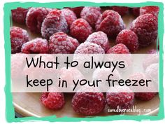 10 Foods to Keep in your Freezer