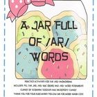 Practice activities for the /ar/ phonogram.Includes: Fill up the Jar: Cut-n-paste /ar/ words to put in the jar, then add your own /ar/ ABC orde...