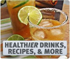 Healthy Alcoholic Beverages.  Have to try out the mojito and making my own simple syrup.