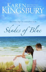 Shades of Blue - Stand-Alones | Karen Kingsbury Christian Author