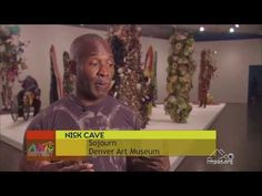 Arts District Local Story: Nick Cave. Nick Cave's installation exhibit Sojourn was shown at the Denver Art Museum