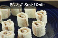 PB & J Sushi Rolls...cute idea