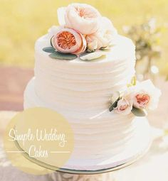 Simple Wedding Cakes | Rosy Glasses