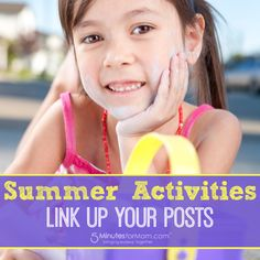 Summer Activities Link Up - Add Your Own Blog Posts http://www.5minutesformom.com/93586/summer-activities-link-up/ #Summer #KidsActivities