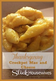 Crockpot Mac and Cheese...mmm...!! #Thanksgivingrecipes #softfoodrecipes