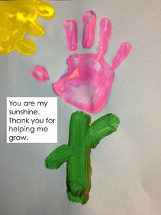 Simple, easy, child-created Mother's Day gift.  You are my sunshine. Thank you for helping me grow. Kathy Griffins Teaching Strategies
