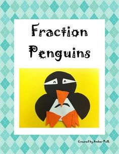 Directions and template for students to create a fraction penguin. Students fold and cut circles into halves and eighths to create a penguin. ...