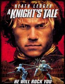 A Knight's Tale - LOVE, LOVE LOVE!!!!!