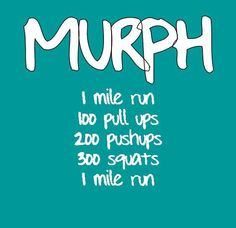 MURPH. Did this on Memorial Day in honor of all the soldiers that fight for our country. I'll be sore for a week.