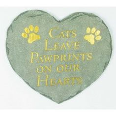 """A special way to recognize the life of your beloved cat, this stepping stone will remind you of your cat's love every time you see it.    """"Cats Leave Pawprints on Our Hearts"""" is adorned on this attractive keepsake and is a thoughtful gift  to give to someone who has lost their four-legged family member.      The stone can be placed in a memorial garden, a special place in the yard, or where ashes were spread. $19.99 cat leav, step stone, belov cat, stepping stones"""
