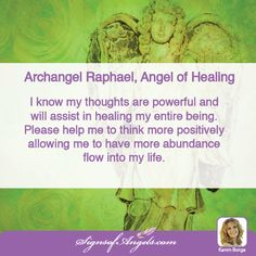 Archangel Raphael is here to help you heal your entire being ~ Karen Borga