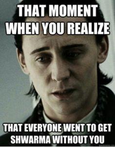 What? No shwarma? Poor Loki.