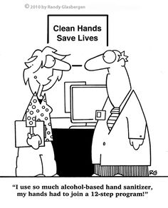 """I use so much alcohol-based hand sanitizer, my hands had to join a 12-step program!"" #nurse #humor"