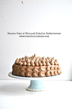Banana Layer Cake with Whipped Nutella Frosting via @Bakeaholic Mama @bakeaholicmama