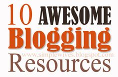 Simple Wives: 10 Awesome Blogging Resources