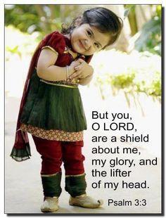 Psalm 3:3 little girls, smile today, judg, quotes, inspir, children, babi, baby girls, kid