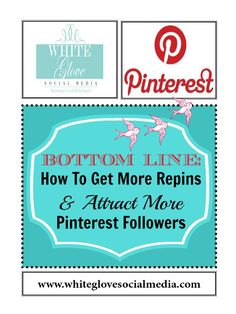 How To Get More Repins And Attract More #Pinterest Followers.