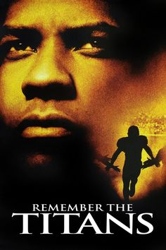 Remember The Titans<3 Came out whenever I was 10!