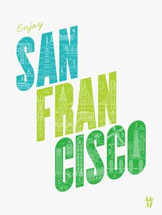 Enjoy San Francisco Poster - 18 x 24 (White). $35.00, via Etsy. -- love the colors, and the line drawings within the letter shapes.
