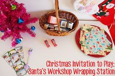 Santa's Wrapping Station from Childhood 101 kid activities, christmas invitations, christma invit