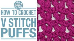 Crochet Tutorial: How to Crochet the V Stitch Puffs. Click link to learn this stitch: http://newstitchaday.com/how-the-crochet-the-v-stitch-puffs/  #crochet #yarn