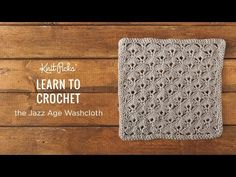 Crochet the Jazz Age Washcloth - YouTube
