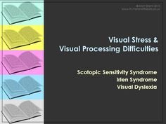 Visual Stress & Visual Processing Difficulties Ppt Presentation