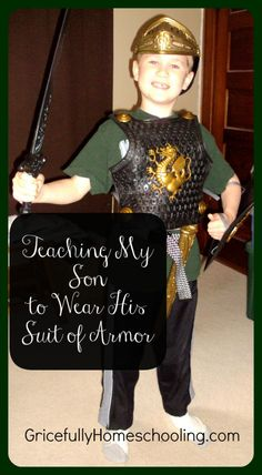 Teaching My Son to Wear His Suit of Armor