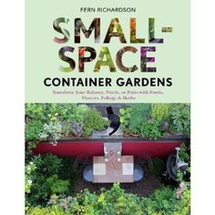 fern, herb, balconi, small gardens, small spaces, small space gardening, flower, book reviews, container gardening