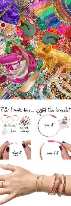 P.S.-I made this..Crystal Tube Bracelet #PSIMADETHIS #DIY #INSPIRATION #COLLAGE