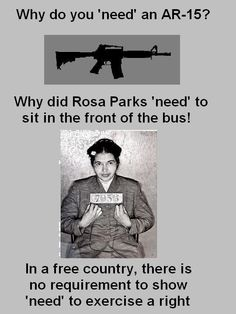 """In a free country, there is no requirement to show """"need"""" in order to exercise a """"right""""."""