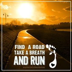 run inspiration, run, motivation, run art #livelovemove #oursoleintent #justrun