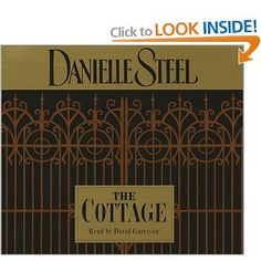 The Cottage by Danielle Steel  Click on the link for a preview...