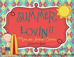 Summer Lovin' MAth and Literacy Centers from Teacher Bits and Bobs $7
