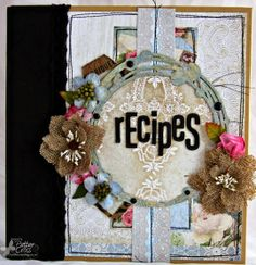 Recipe binder by Patter Cross using Blue Fern Studios paper and chipboard.