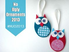 No Ugly Ornaments 2013 - The Sewing Loft