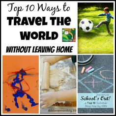 Top 10 Ways to Travel the World Without Leaving Home