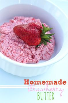 {Recipe} Homemade Strawberry Butter