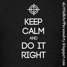 ESTJ ~ Keep Calm and Do It Right T-shirt #MBTI