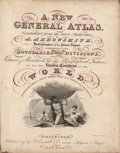 A New General Atlas, Constructed from the latest Authorities, By A. Arrowsmith 1817