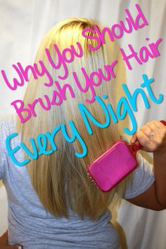 Why You Should Be Brushing Your Hair Before Bed