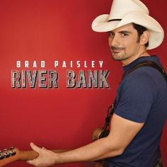 "Brad Paisley is laughing all the way to the ""River Bank"""