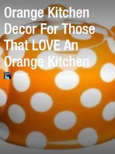 """Great little """"flipboard"""" full of really cute orange kitchen decor ideas - http://flip.it/eB1l7"""