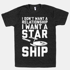 I Want A Starship #startrek #nerd #shirt