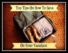 Tips for saving money on vacation