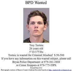 Wanted Troy Trotnic.  He also has a warrant out of Walker County for Fail to report after a Sexual Assault of a Child Conviction.