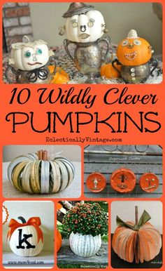 10 Off the Vine #Pumpkin Crafts - these are all so clever!  eclecticallyvintage.com