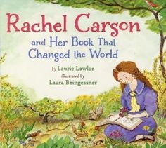"Rachel Carson and Her Book That Changed the World by Laurie Lawlor:  ""Once you are aware of the wonder and beauty of earth, you will want to learn about it,"" wrote Rachel Carson, the pioneering environmentalist. She wrote Silent Spring, the book that woke people up to the harmful impact humans were having on our planet. #Kids #Science #Biography #Ecology #Rachel_Carson"
