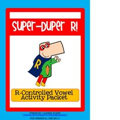 Teaching r-controlled vowels (ar, or, ir/ur/er) will be a blast when Super-Duper R is in charge!